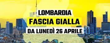 DA LUNEDI 26 APRILE 2021 LA LOMBARDIA È COLLOCATA IN FASCIA GIALLA